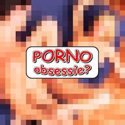 Porno obsessie? Seksverslaving!